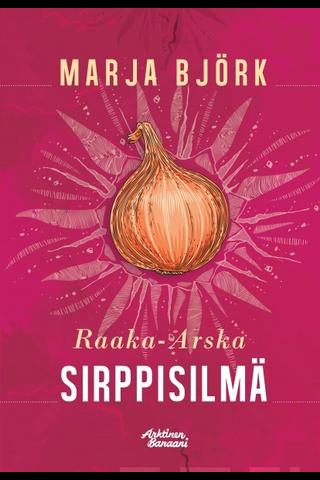 Björk, Raaka-Arska – Sirppisilmä