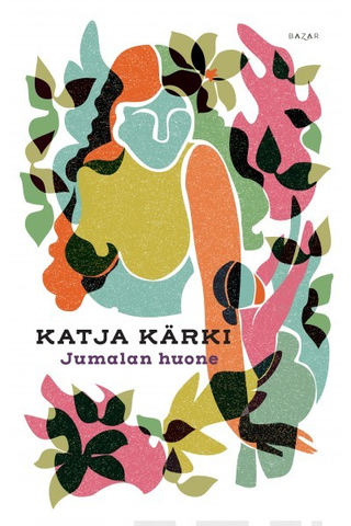 Bazar Katja Kärki: Jumalan huone