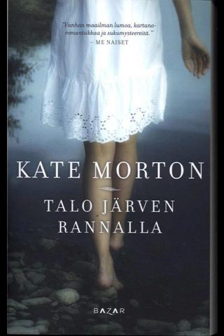 Bazar Kate Morton: Talo järven rannalla