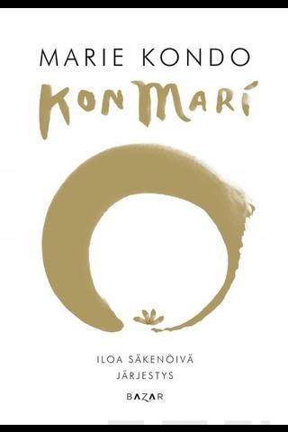 Bazar Marie Kondo: KonMari - Iloa säkenöivä järjestys