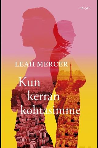 Mercer, Leah: Kun kerran kohtasimme Kirja