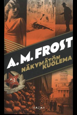 Bazar A.M. Frost: Näkymätön kuolema