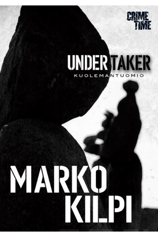 CrimeTime Marko Kilpi: Undertaker - kuolemantuomio