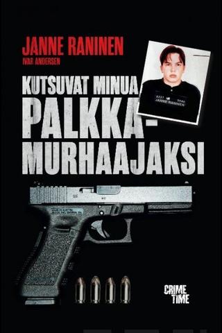 CrimeTime Janne Raninen & Ivar Andersen: Kutsuvat minua palkkamurhaajaksi