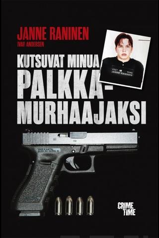 Raninen, Janne: Kutsuvat minua palkkamurhaajaksi Kirja