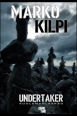 CrimeTime Marko Kilpi: Undertaker - kuolemanlaakso