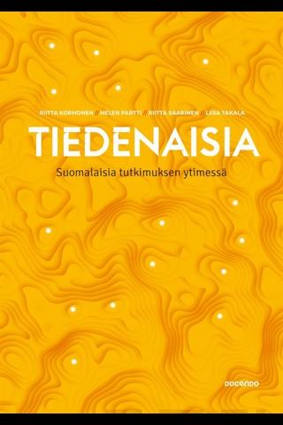 Docendo  Riitta Korhonen, Helen Partti & Riitta Saarinen: Tiedenaisia - Suomalaisia tutkimuksen ytimessä