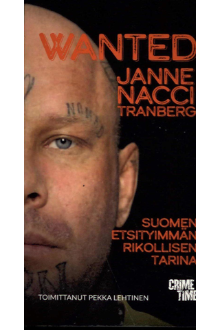 "Lehtinen, Pekka: Wanted Janne ""Nacci"" Tranberg pokkari"