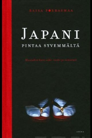 Atena Raisa Porrasmaa: Japani pintaa syvemmältä