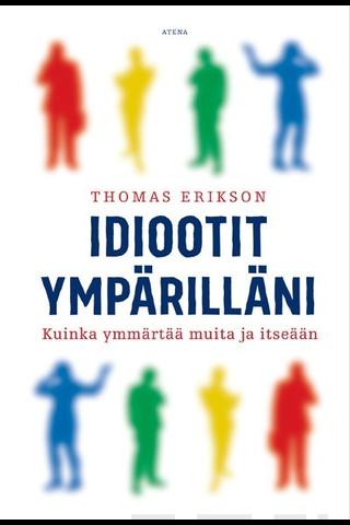 Atena Thomas Erikson: Idiootit ympärilläni