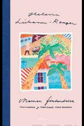 Liikanen-Renger, Helena: Maman finlandaise - Poskisuukkoja ja perhe-elämää Etelä-Ranskassa kirja