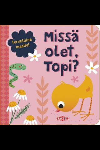 Tactic Missä olet, Topi?