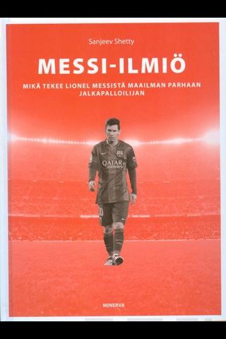 Minerva Kustannus Shetty Sanjeev: Messi-ilmiö - Mikä tekee Lionel Messistä maailman parhaan jalkapalloilijan