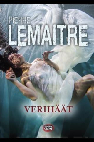 Minerva Kustannus Pierre Lemaitre: Verihäät
