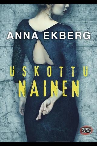 Minerva Kustannus Anna Ekberg: Uskottu nainen