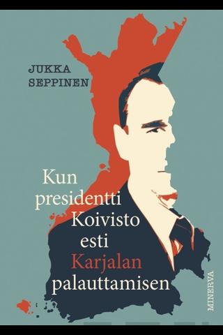 Kun Presidentti Koivisto