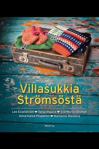 Minerva Kustannus Lee Esselström, Tanja Majava & Eva-Maria Oksman Villasukkia Strömsöstä