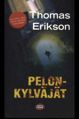 Minerva Thomas Erikson: Pelonkylväjät