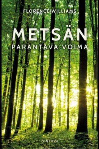 Minerva Florence Williams: Metsän parantava voima