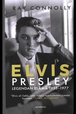 Minerva Ray Conolly: Elvis Presley - legendan elämä 1935-1977
