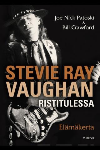 Stevie Ray Vaughan-Ristitulessa-Elämäkerta