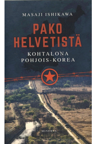 Ishikawa, Masaji: Pako helvetistä Kohtalona Pohjois-Korea pokkari