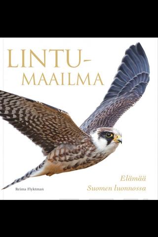 Reima Flyktman, Lintumaailma - Elämää suomen luonnossa