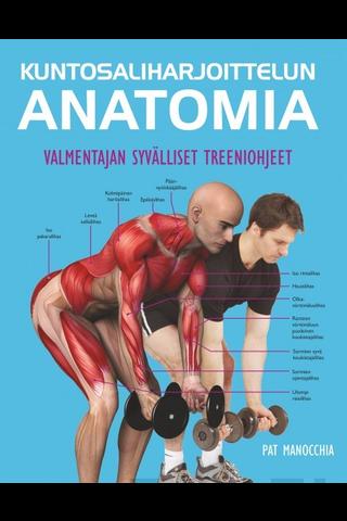 Readme.fi Pat Manocchia: Kuntosaliharjoittelun anatomia - valmentajan syvälliset treeniohjeet