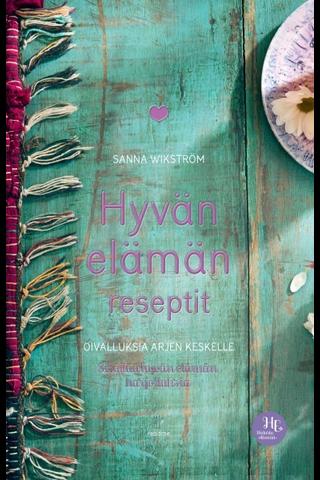 Wikström, Hyvän elämän reseptit - Bestseller-painos
