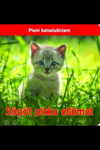 Pieni katselukirjani: Söpöt pikku eläimet