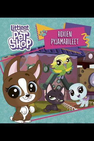 Littlest Pet Shop Roxien pyjamabileet satukirja