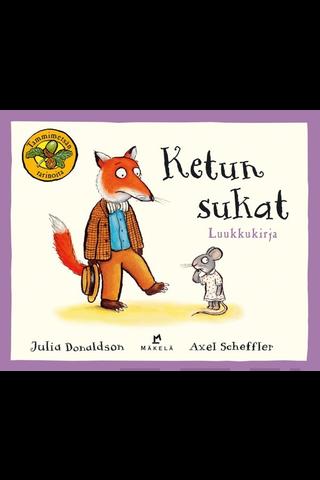 Kustannus-Mäkelä Julia Donaldson: Ketun sukat - luukkukirja