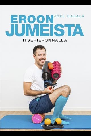 Fitra Joel Hakala: Eroon jumeista itsehieronnalla