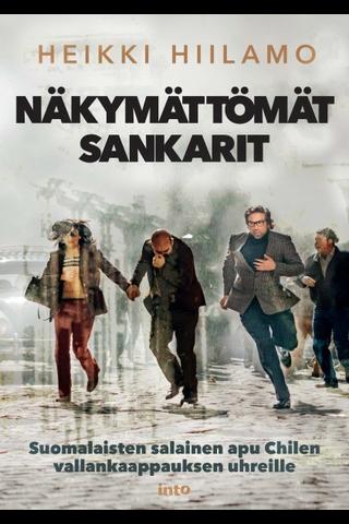 Näkymättömät sankarit – Suomalaisten salainen apu Chilen vallankaappauksen vainotuille