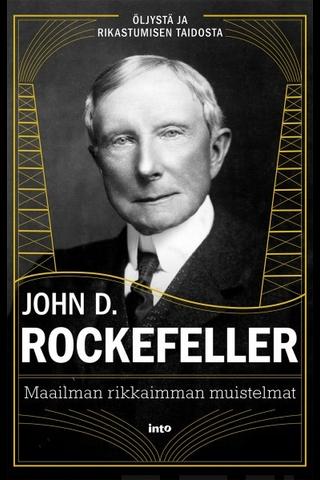 Into Kustannus John D. Rockefeller: Maailman rikkaimmat muistelmat - Öljystä ja rikastumisen taidosta