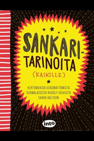 Anttonen Taru, Sankaritarinoita kaikille – Kertomuksia rohkeista suomalaisista