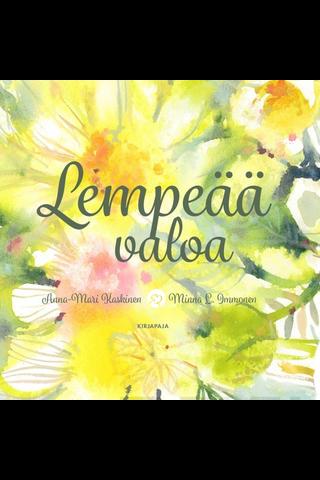 Kirjapaja Anna-Mari Kaskinen: Lempeää valoa