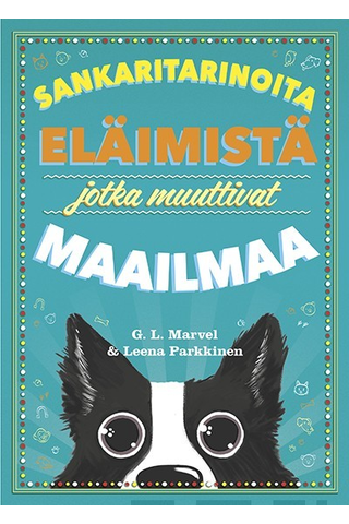 G. L. Marvel; Leena Parkkinen: Sankaritarinoita eläimistä jotka muuttivat maailmaa