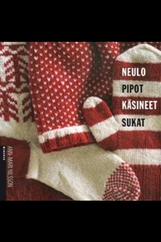 Minerva Kustannus Ann-Mari Nilsson: Neulo pipot, käsineet, sukat