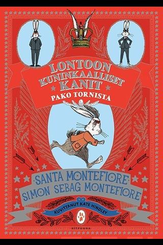 Sitruuna Santa Montefiore, Simon Sebag Montefiore: Lontoon kuninkaalliset kanit - pako tornista