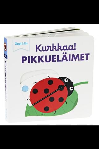 Oppi&ilo Kurkkaa! Pikkueläimet pahvikirja 0-3 v