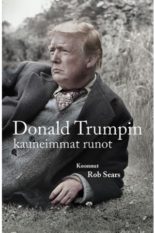 Rob Sears: Donald Trumpin kauneimmat runot